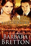 The Princess and the Billionaire (Billionaire Lovers - Book #2) (English Edition)
