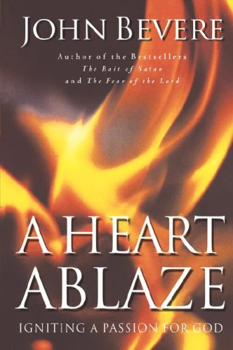 Image for A Heart Ablaze: Igniting a Passion for God
