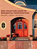 Best practices guide to residential construction:materials- finishes- and details