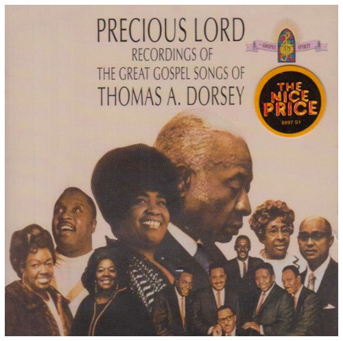 Precious Lord: Songs of Thomas a Dorsey by Georgia Tom Dorsey