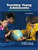 img - for Teaching Young Adolescents: A Guide to Methods and Resources (4th Edition) book / textbook / text book