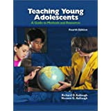 Teaching Young Adolescents: A Guide to Methods and Resourcesby Richard D. Kellough