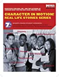 Character in Motion! (Real Life Stories Series, 7th Grade Student Workbook) (097782375X) by Munroe, Terri