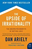 img - for The Upside of Irrationality: The Unexpected Benefits of Defying Logic book / textbook / text book