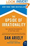 The Upside Of Irrationality: The Unex...