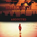 Abducted | Brian Pinkerton