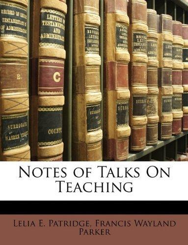 Notes Of Talks On Teaching By Patridge, Lelia E., Parker, Francis Wayland Published By Nabu Press (2010) [Paperback] front-885597