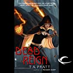 Dead Reign: A Marla Mason Novel (       UNABRIDGED) by T. A. Pratt Narrated by Jessica Almasy, T. A. Pratt