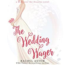 The Wedding Wager Audiobook by Rachel Astor Narrated by Angele Masters