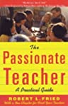 The Passionate Teacher: A Practical G...