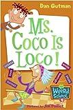 My Weird School #16: Ms. Coco Is Loco! (My Weird School series)