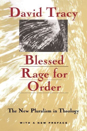 Blessed Rage for Order: The New Pluralism in Theology : With a New Preface