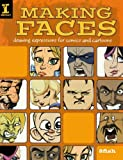 img - for Making Faces: Drawing Expressions For Comics And Cartoons by 8fish (2008-07-25) book / textbook / text book