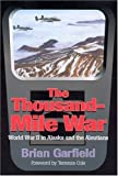 Thousand-Mile War: World War II in Alaska and the Aleutians (Classic Reprint Series)