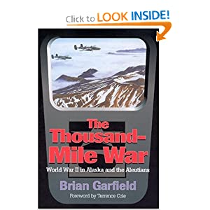 Thousand-Mile War: World War II in Alaska and the Aleutians (Classic Reprint Series) by Brian Garfield