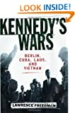 Kennedy's Wars: Berlin, Cuba, Laos and Vietnam