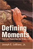 img - for Defining Moments: Times and Happenings that Shape a Life book / textbook / text book