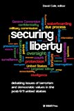 Securing Liberty - Debating Issues of Terrorism and Democratic Values in the Post-9/11 United States