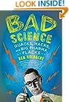 Bad Science: Quacks, Hacks, and Big P...