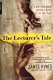 The Lecturer's Tale: A Novel (0312287712) by Hynes, James