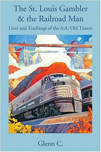 The St. Louis Gambler & the Railroad Man: Lives and Teachings of the A.A. Old Timers