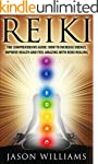 Reiki: The Comprehensive Guide - How...