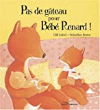 Pas de gteau pour Bb Renard !