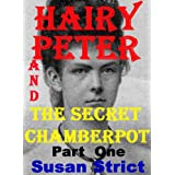 Hairy Peter and The Secret Chamberpotby Susan Strict