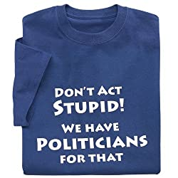 Don't Act Stupid T-Shirt
