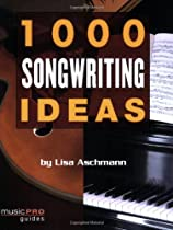 1000 Songwriting Ideas (Hal Leonard Music Pro Guides)