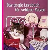 "Das gro�e Lesebuch f�r schlaue Katzenvon ""Gaby Falk"""