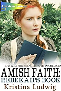 (FREE on 8/27) Amish Faith: Rebekah's Book by Kristina Ludwig - http://eBooksHabit.com
