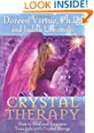 Crystal Therapy: How to Heal and Empo...