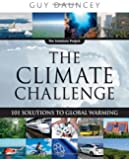 The Climate Challenge: 101 Solutions to Global Warming (The Solutions Series)