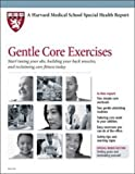 img - for Gentle Core: Start Toning Your ABS, Building Your Back Muscles, and Reclaiming Core Fitness Today (Harvard Medical School Special Health Reports) book / textbook / text book