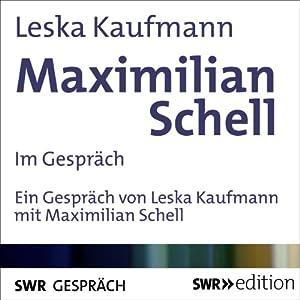 Maximilian Schell im Gespräch Hörbuch