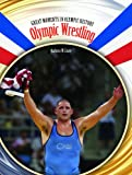 img - for Olympic Wrestling (Great Moments in Olympic History) book / textbook / text book