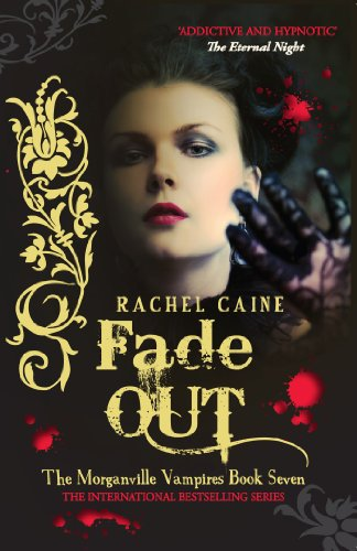 Rachel Caine - Fade Out: 7 (The Morganville Vampires)