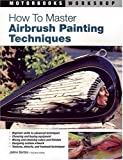 How to Master Airbrush Painting Techniques (Motorbooks Workshop)
