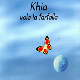 la farfalla unplugged version khia from the album vola la farfalla