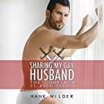 Sharing My Gay Husband: The Complete 21 Book Series | Hank Wilder