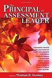The Principal as Assessment Leader by Cassandra Erkens, William Ferriter, Tammy Heflebower, Tom Hi (2009) Paperback