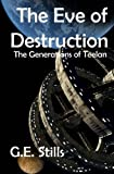 img - for Eve of Destruction (Generations of Teelan) (Volume 4) book / textbook / text book