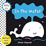 img - for In the Water (Baby Can See) book / textbook / text book
