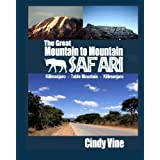 The Great Mountain to Mountain Safari ~ Ms Cindy Vine