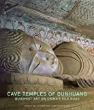 img - for Cave Temples of Dunhuang: Buddhist Art on China s Silk Road book / textbook / text book