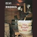 The Bright One | Elvi Rhodes
