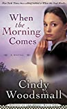 img - for When the Morning Comes: Book 2 in the Sisters of the Quilt Amish Series book / textbook / text book