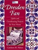 img - for Dresden Fan: Quilts and Coordinating Projects for Your Home book / textbook / text book