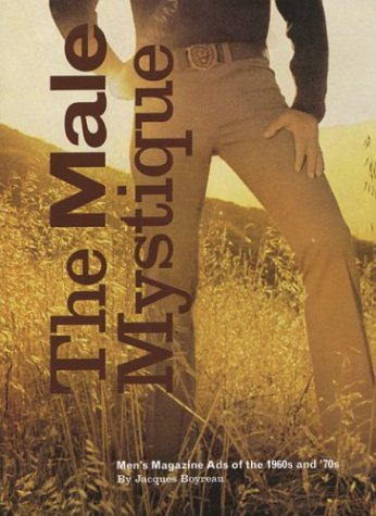The Male Mystique: Men's Magazine Ads of the 1960s and '70s